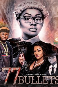 DOWNLOAD: 77 Bullets Part 2 – Nollywood Movie (2020)