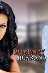DOWNLOAD: Imaginary Husband – Nollywood Movie (2020)