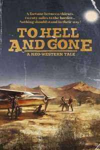 To Hell and Gone (2019) Movie Download