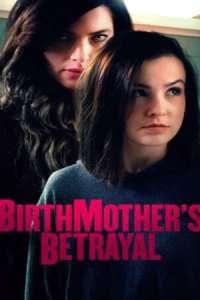 Birthmother's Betrayal (2020) Movie