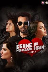 Kehne ko Humsafar Hain Season 3 (Ep11-19) Hindi Web Series