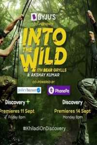 Into the Wild with With Bear Grylls And Akshay Kumar (2020) Hindi Movie