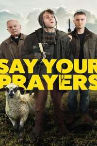 Say Your Prayers (2020) Full Movie