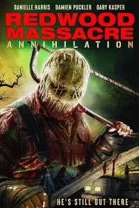 Redwood Massacre: Annihilation (2020) Full Movie