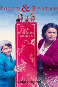 Roald & Beatrix: The Tail of the Curious Mouse (2020) Full Movie