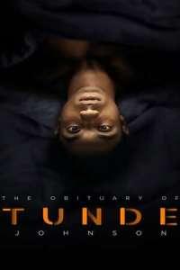 The Obituary of Tunde Johnson (2021) Full Movie