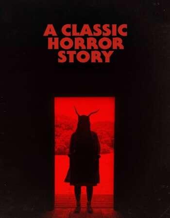 A Classic Horror Story (2021) Full Movie