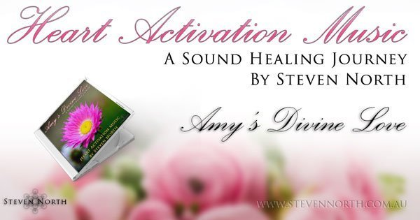 Amy's Divine Love Heart Activation Music by Steven North