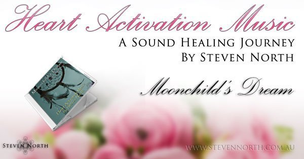 Moonchild's Dream Heart Activation Music by Steven North