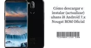 instalar (actualizar) uhans i8 Android 7.x Nougat ROM Oficial