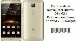 instalar (actualizar) Huawei G8 y GX8 Resurrection Remix Android 7.1.2 Nougat.