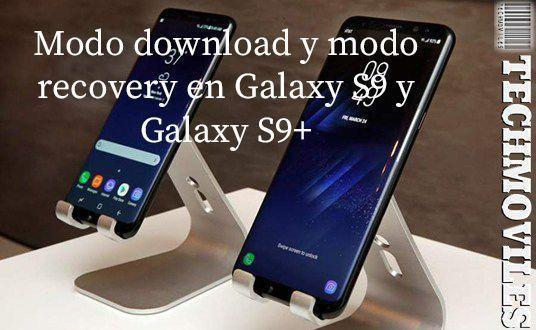 Modo download y modo recovery en Galaxy S9 y Galaxy S9+