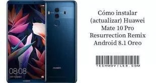 instalar (actualizar) Huawei Mate 10 Pro Resurrection Remix Android 8.1 Oreo