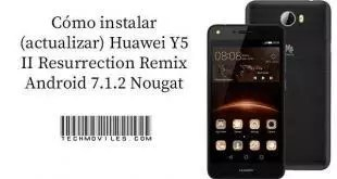 instalar (actualizar) Huawei Y5 II Resurrection Remix Android 7.1.2 Nougat