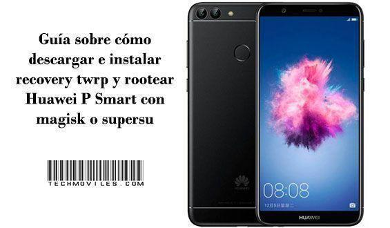 instalar recovery twrp y rootear Huawei P Smart