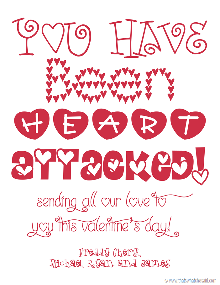 """You've Been Heart Attacked Free Printable to send to loved ones afar with a """"heart attack""""! So cute!"""