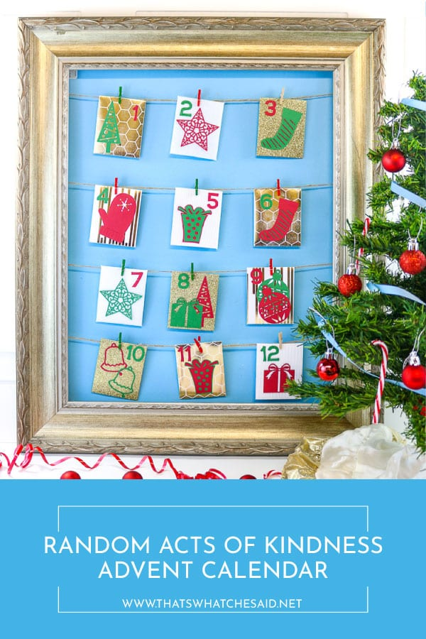 create this awesome Random Acts of Kindness Advent Calendar with a huge selections of materials with your Cricut Maker! Cut, Write, Score and more with one machine!