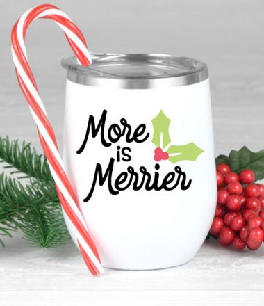 """White wine tumbler with holiday boozy saying """"More is Merrier"""""""