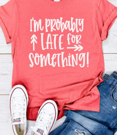"""Coral Shirt with Jeans and white converse with """"I'm Probably Late for Something"""" in iron on - vertical"""