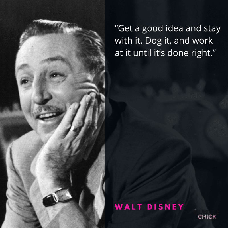 Five Defining Walt Disney Quotes to Work By Five Defining Walt Disney Quotes to Work By copy