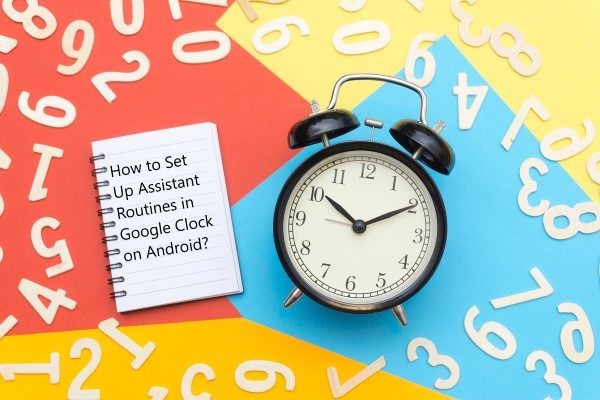 How to Set Up Assistant Routines in Google Clock on Android