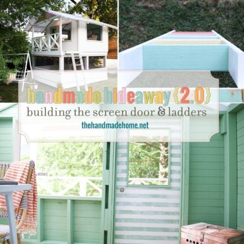 handmade hideaway 2.0 – building the screen door and ladders