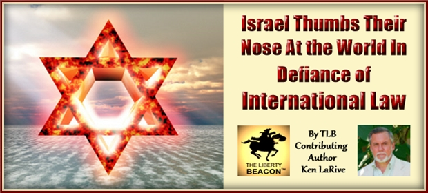 Facets: Israel Thumbs Their Nose At the World In Defiance ...