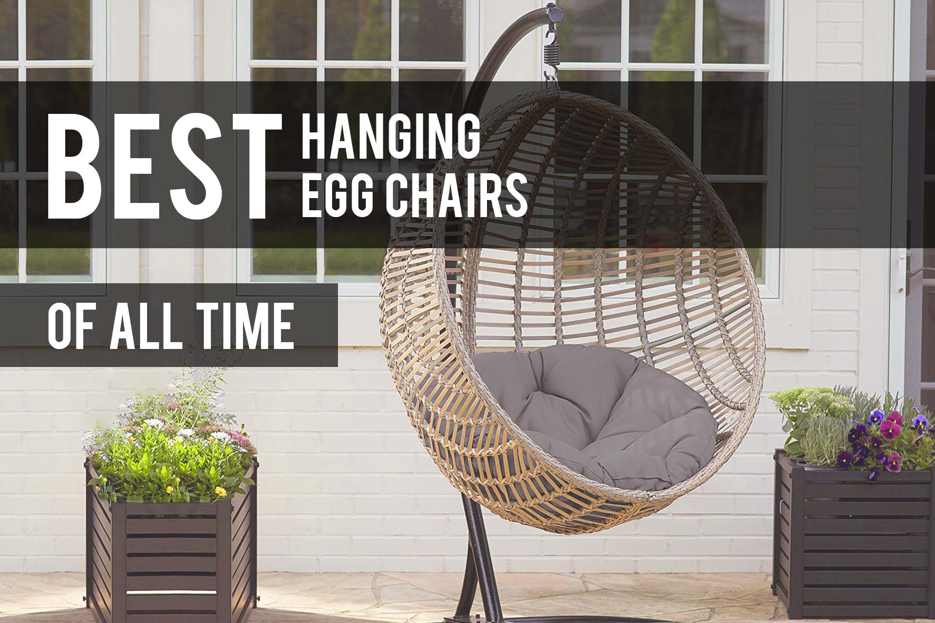 Best Hanging Egg Chairs 2018  Reviews    The Patio Pro