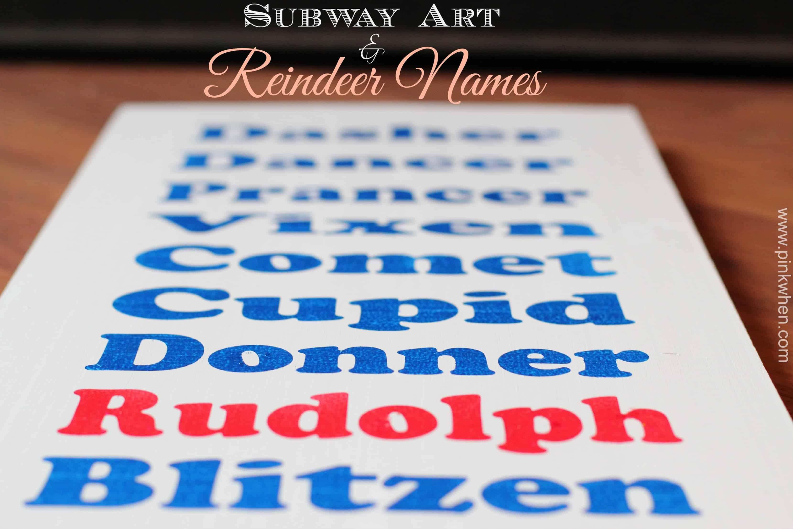 Subway Art and Reindeer Names Tutorial at PinkWhen.com