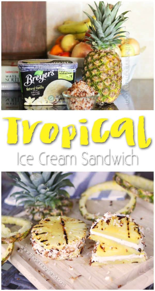 SO Easy to make! Grilled Pineapple Tropical Ice Cream Sandwich!