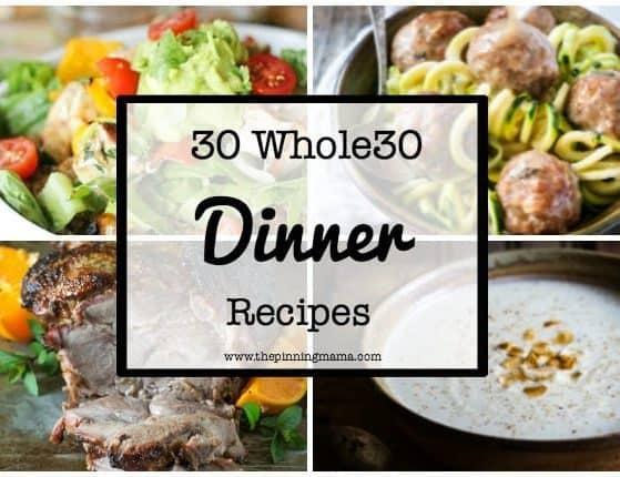 30 Whole30 Dinner Ideas| www.thepinningmama.com