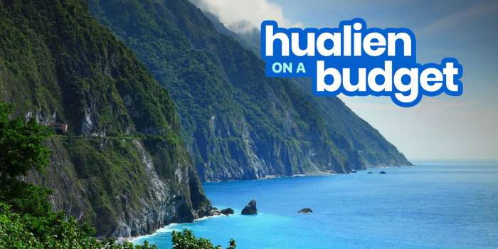 New! HUALIEN TAIWAN Travel Guide: Itinerary, Budget, Things to Do 2018