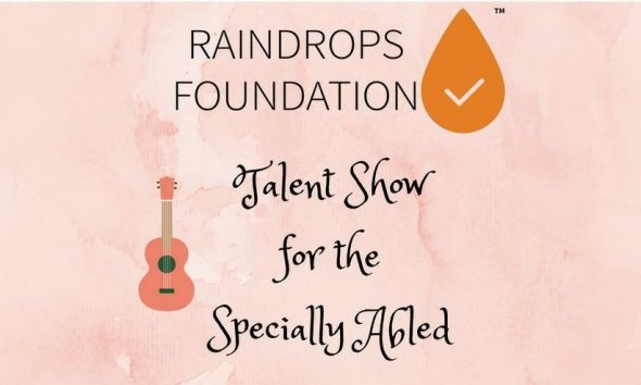 Raindrops Foundation, Chandni Ahuja, Talent Show, Specially Abled, The Talented Indian, Initiative