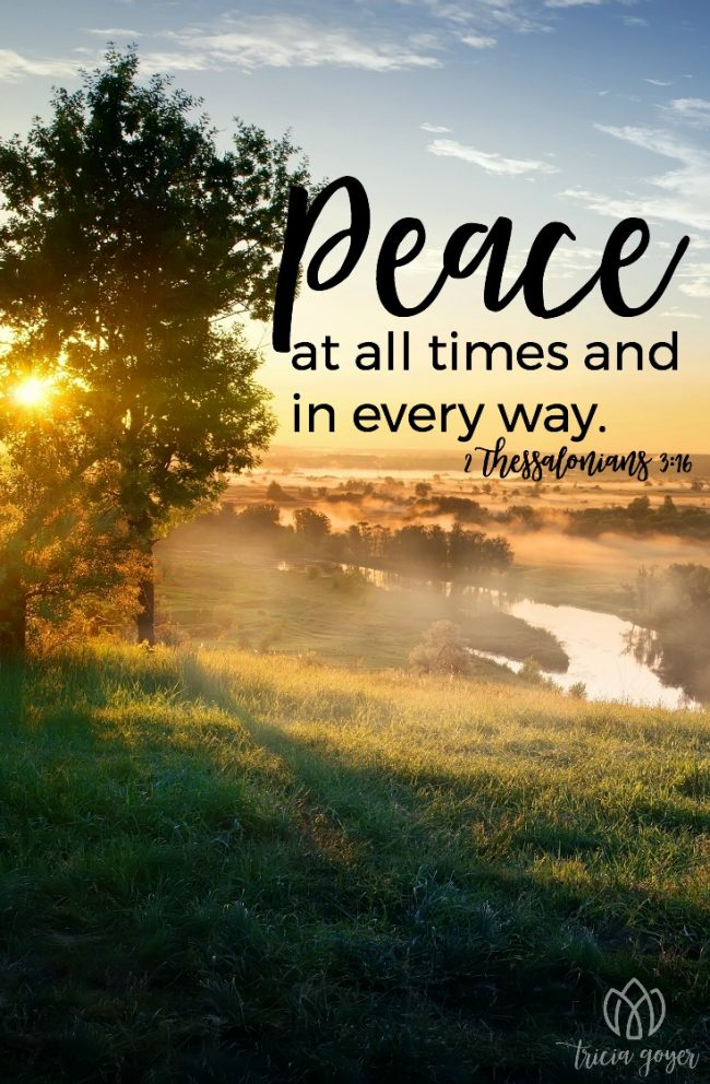 Peace In Every Way 2 Thessalonians 3 16 Tricia Goyer