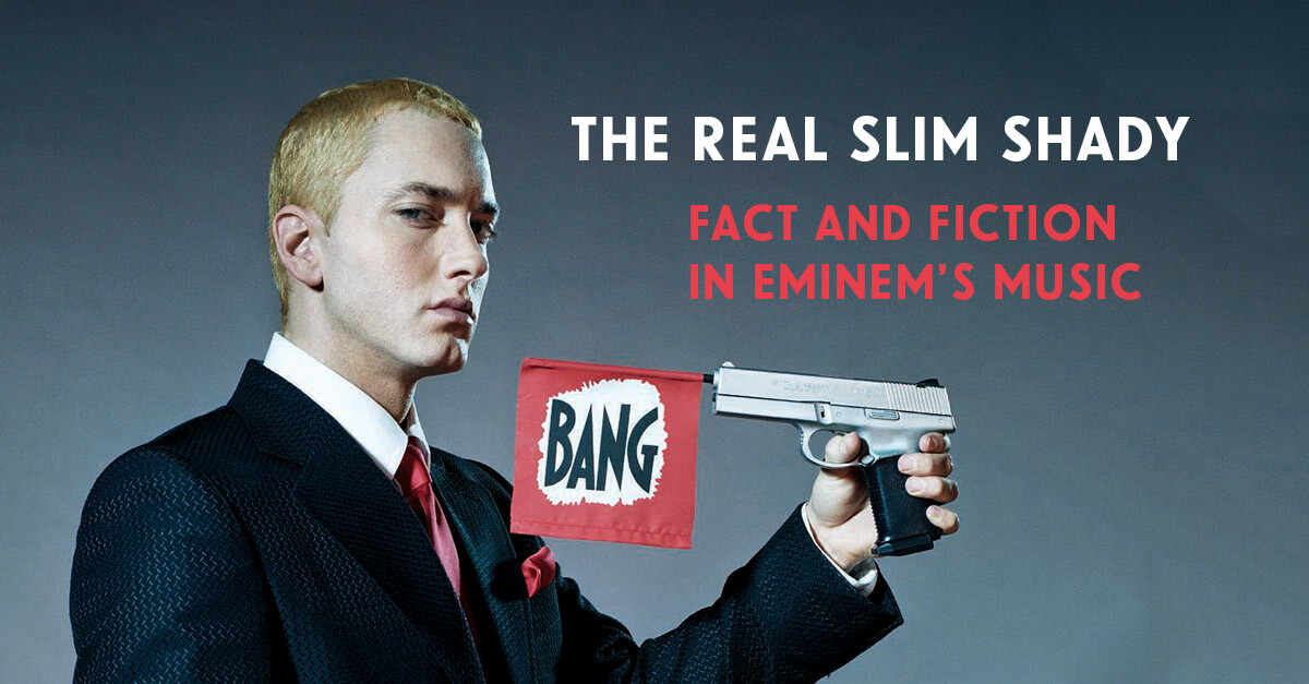 The Real Slim Shady: Fact And Fiction In Eminem's Music ...