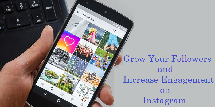 5 Ways to Grow Your Followers and Increase Engagement on Instagram
