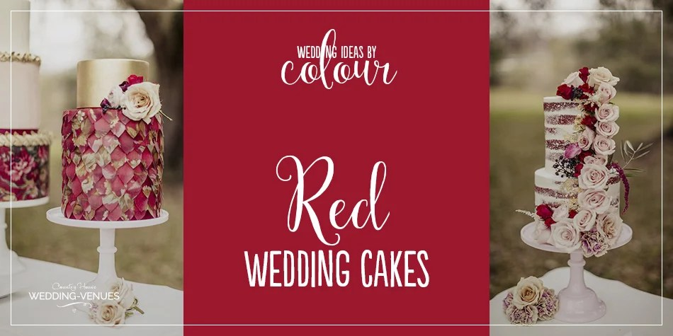 Wedding Ideas by Colour  Red Wedding Cakes   CHWV