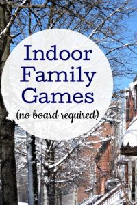 14 Fun Indoor Family Games  No Board Necessary  Fun indoor family games to play when you are stuck inside at home