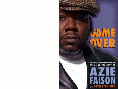 Azie Faison  The Rise and Transformation of a Harlem Hustler Azie Faison   Game Over