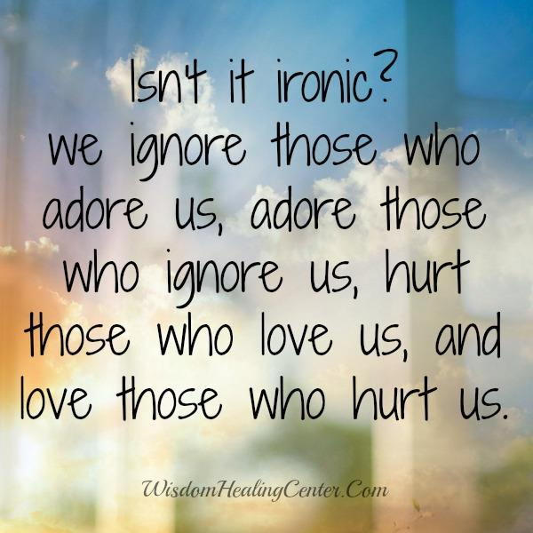 You Always Hurt One You Love Quotes
