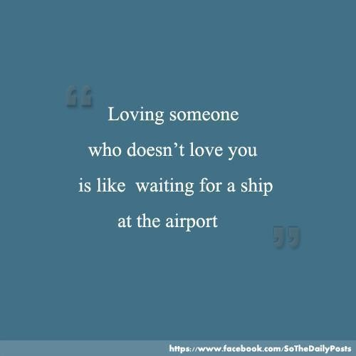 Loving Someone Who Doesn T Love You Quotes
