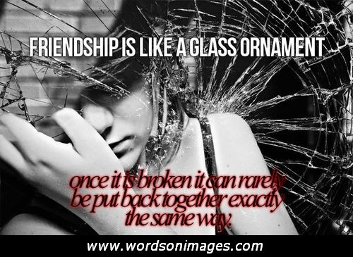 Friendships Life Ending Quotes About