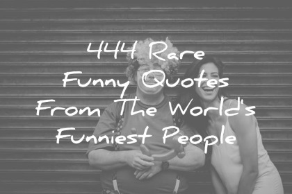 444 Funny Quotes From The World s Funniest People    funny quotes from the worlds funniest people wisdom quotes