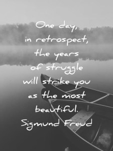 580 Inspirational Quotes That Will Make 2018 Your Best Year Ever inspirational quotes one day in retrospect the years of struggle will  strike you as the most