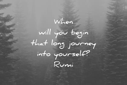 300 Rumi Quotes That Will Expand Your Mind  Instantly  rumi quotes when will you begin that long journey into yourself wisdom  quotes